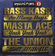 Ras Kass/Masta Ace/The Union (3): Organized Rhymes Volume 3