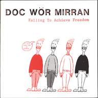 Doc Wör Mirran: Falling To Achieve Freedom