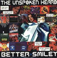 The Unspoken Heard: Better / Smiley