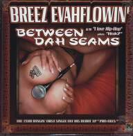 Breez Evahflowin: Between Dah Seams