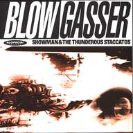 Showman & The Thunderous Staccatos: Blowgasser