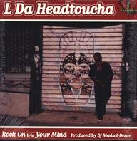 L Da Headtoucha: Rock On / Your Mind