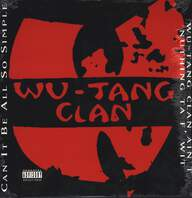 Wu-Tang Clan: Can It Be All So Simple / Wu-Tang Clan Ain't Nuthing Ta F' Wit