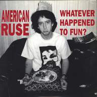 American Ruse: What Ever Happened To Fun?