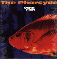 The Pharcyde: Otha Fish