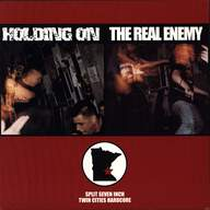 Holding on / The Real Enemy: Split Seven Inch Twin Cities Hardcore