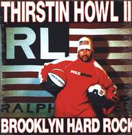 Thirstin Howl III: Brooklyn Hard Rock