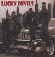 The Lucky Devils: Time Passes By...