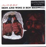 Iron and Wine/Ben Bridwell: Sing Into My Mouth