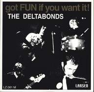 The Deltabonds: Got Fun If You Want It!