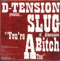 D-Tension (2)/Slug/Prospect/Termanology: You're A Bitch Too / This Is Our Year