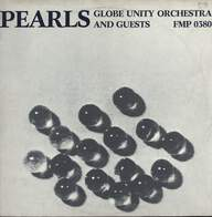 Globe Unity Orchestra And Guests: Pearls