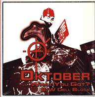 Oktober: What You Got? / Cell Block