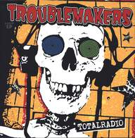 Troublemakers (5): Totalradio