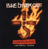 Blue Öyster Cult: Career Of Evil (The Metal Years)