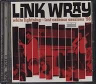 Link Wray: White Lightning: Lost Cadence Sessions '58