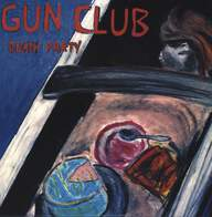 The Gun Club: Death Party