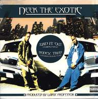 Neek the Exotic: Turn It Out / Money, Thugs