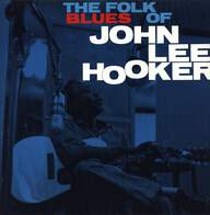 John Lee Hooker: The Folk Blues Of.....John Lee Hooker