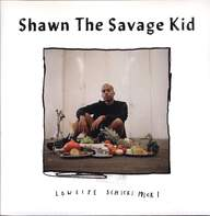 Shawn The Savage Kid: Lowlife Schickimicki