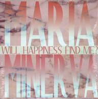Maria Minerva: Will Happiness Find Me?