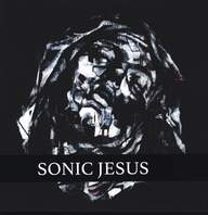 Sonic Jesus: Neither Virtue Nor Anger