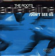 The Roots: Adrenaline / Don't See Us