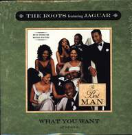 The Roots / Jaguar Wright: What You Want