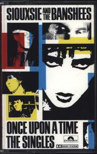 Siouxsie & the Banshees: Once Upon A Time / The Singles