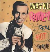 Wayne Raney: Real Hot Boogie