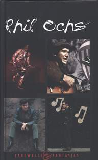 Phil Ochs: Farewells & Fantasies