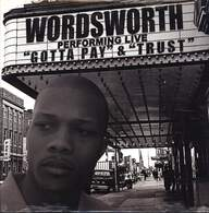 Wordsworth: Gotta Pay / Trust
