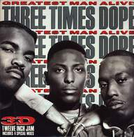 Three Times Dope: Greatest Man Alive