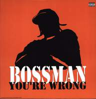 Bossman: You're Wrong