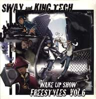 Sway & King Tech: Wake Up Show Freestyles Vol. 6