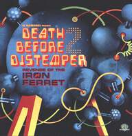Various: DC Recordings Presents Death Before Distemper 2: Revenge Of The Iron Ferret
