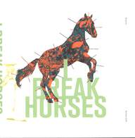 I Break Horses: Hearts
