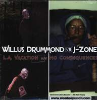Willus Drummond/J-Zone: L.A. Vacation / No Consequences