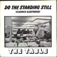 The Table: Do The Standing Still (Classics Illustrated)