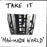 Take It: Man-Made World