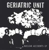 Geriatric Unit: Nuclear Accidents EP
