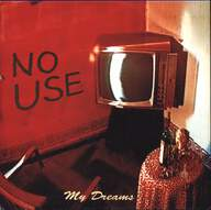 No Use (3): My Dreams