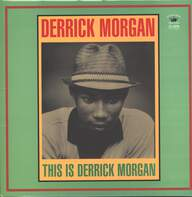 Derrick Morgan: This Is Derrick Morgan