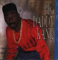 Big Daddy Kane: Ain't No Half-Steppin' / Get Into It