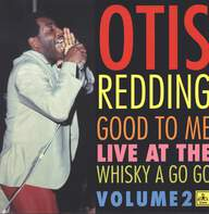 Otis Redding: Good To Me - Live At The Whisky A Go Go - Volume 2