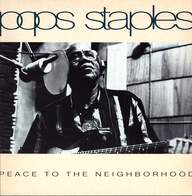 Pops Staples: Peace To The Neighborhood