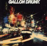 Gallon Drunk: From The Heart Of Town
