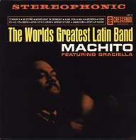 Machito And His Orchestra/Graciela: The World's Greatest Latin Band