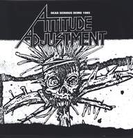 Attitude Adjustment: Dead Serious Demo 1985