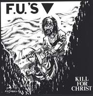 Fu's: Kill For Christ / My America